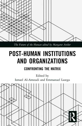 Post-Human Institutions and Organizations Confronting the Matrix book cover