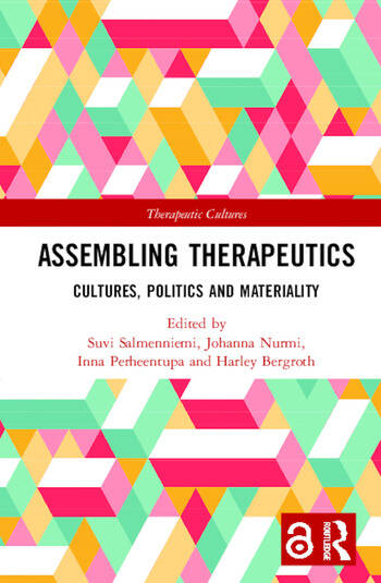Assembling Therapeutics (Open Access) Cultures, Politics and Materiality book cover