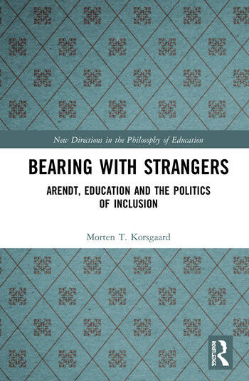 Bearing with Strangers Arendt, Education and the Politics of Inclusion book cover
