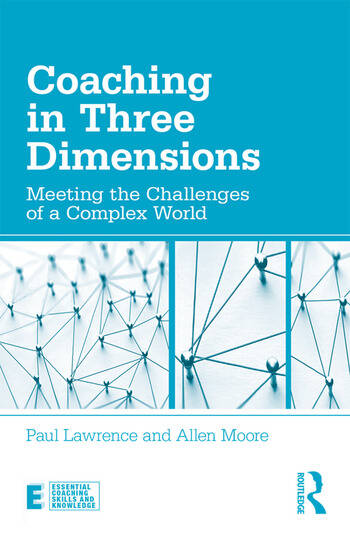 Coaching in Three Dimensions Meeting the Challenges of a Complex World book cover