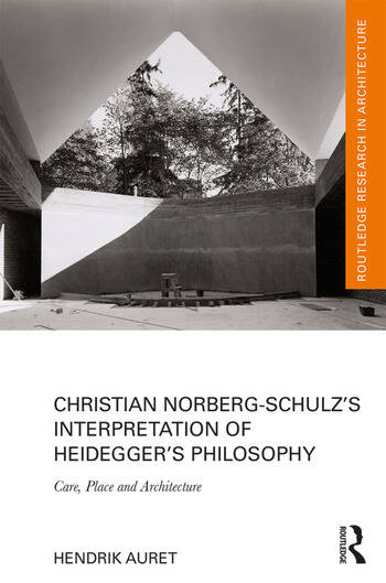 Christian Norberg-Schulz's Interpretation of Heidegger's Philosophy Care, Place and Architecture book cover