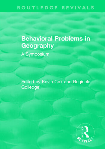 Routledge Revivals: Behavioral Problems in Geography (1969) A Symposium book cover