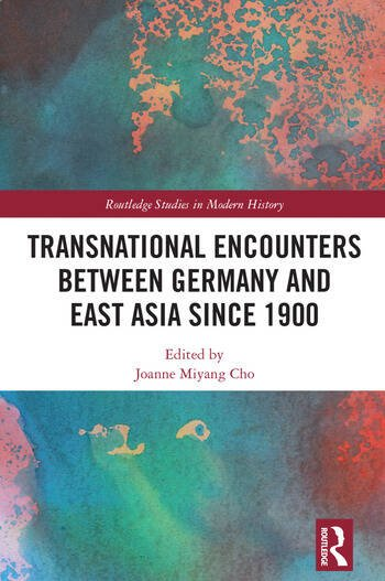 Transnational Encounters between Germany and East Asia since 1900 book cover