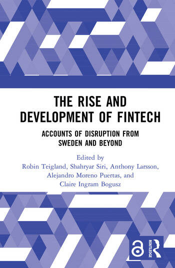The Rise and Development of FinTech (Open Access) Accounts of Disruption from Sweden and Beyond book cover