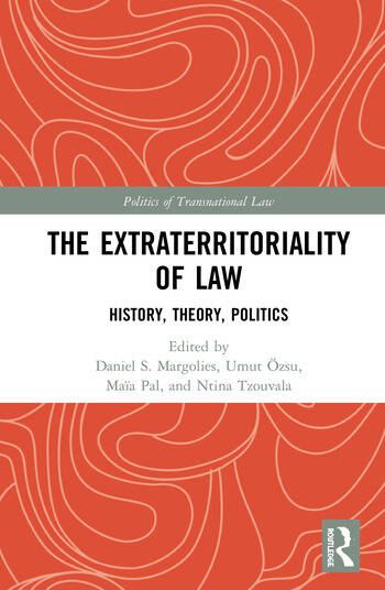 The Extraterritoriality of Law History, Theory, Politics book cover