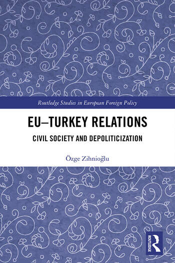 EU–Turkey Relations Civil Society and Depoliticization book cover