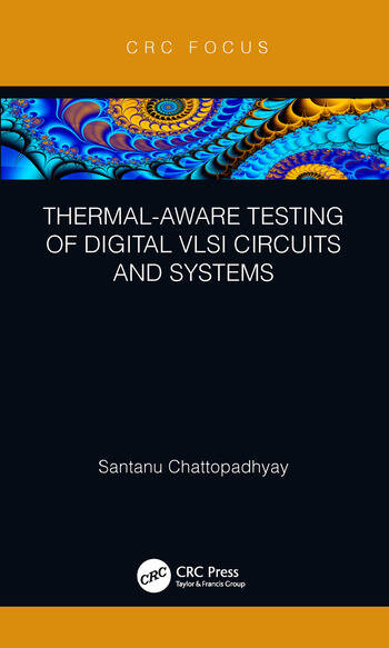 Thermal-Aware Testing of Digital VLSI Circuits and Systems book cover