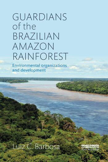 Guardians of the Brazilian Amazon Rainforest: Environmental Organizations and Development book cover