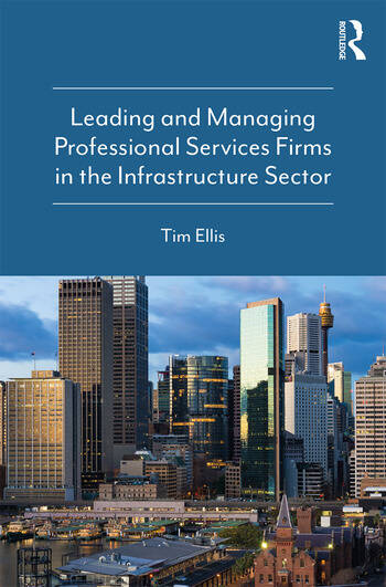 Leading and Managing Professional Services Firms in the Infrastructure Sector book cover
