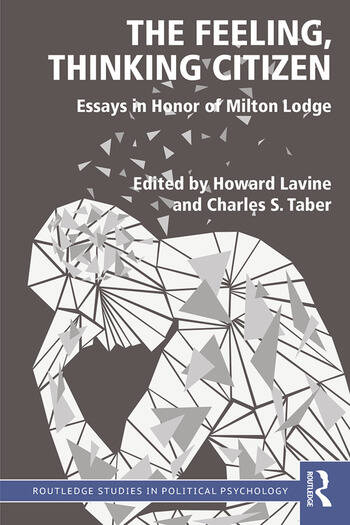 The Feeling, Thinking Citizen Essays in Honor of Milton Lodge book cover