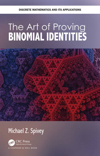The Art of Proving Binomial Identities book cover