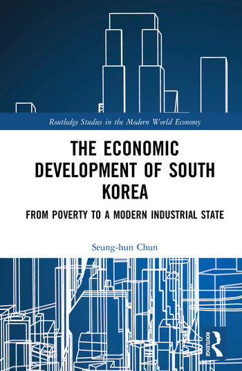 The Economic Development of South Korea From Poverty to a Modern Industrial State book cover
