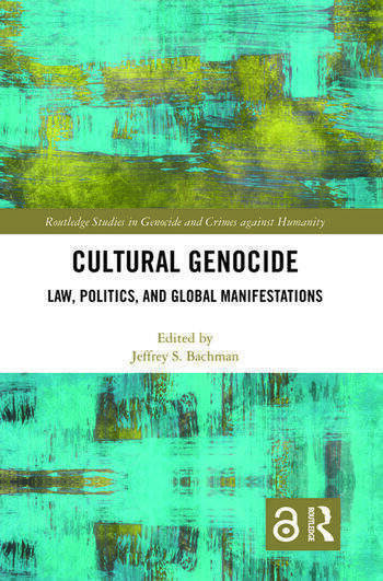 Cultural Genocide Law, Politics, and Global Manifestations book cover