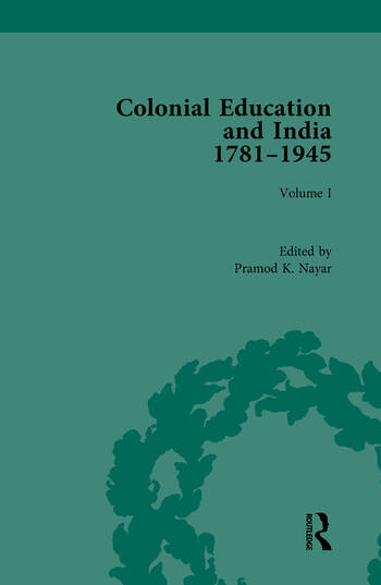 Colonial Education and India, 1781-1945 Volume I book cover