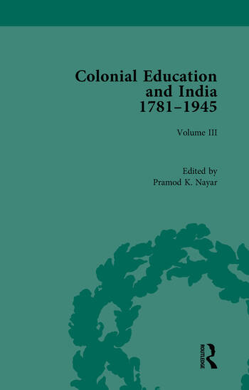 Colonial Education and India 1781-1945 Volume III book cover