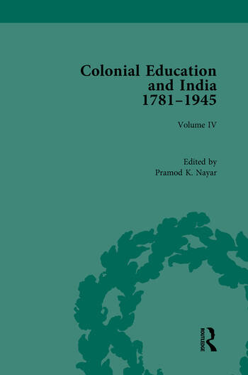 Colonial Education and India 1781-1945 Volume IV book cover