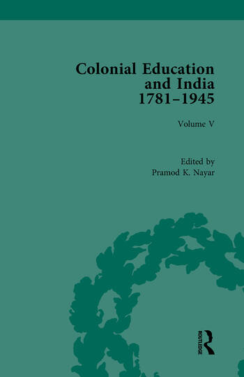 Colonial Education and India, 1781-1945 Volume V book cover