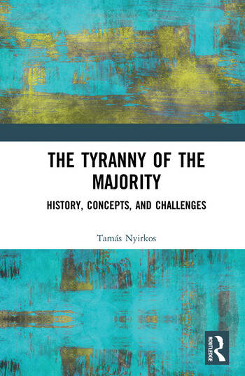 The Tyranny of the Majority History, Concepts, and Challenges book cover