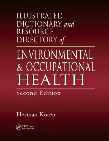 Illustrated Dictionary and Resource Directory of Environmental and Occupational Health, Second Edition book cover