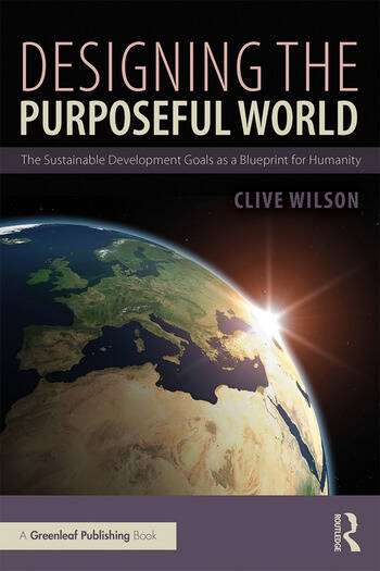 Designing the Purposeful World The Sustainable Development Goals as a Blueprint for Humanity book cover