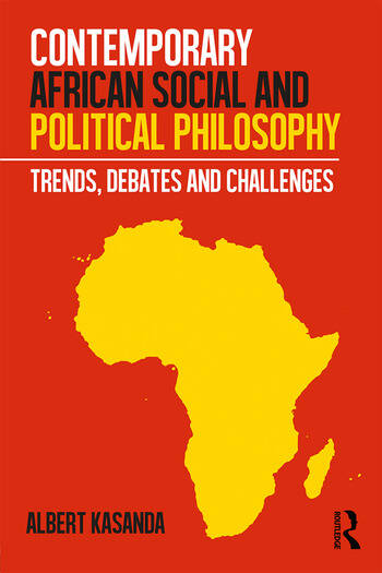Contemporary African Social and Political Philosophy Trends, Debates and Challenges book cover