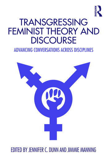 Transgressing Feminist Theory and Discourse Advancing Conversations across Disciplines book cover