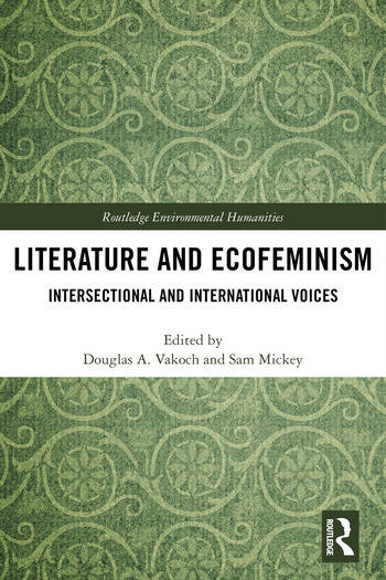Literature and Ecofeminism Intersectional and International Voices book cover