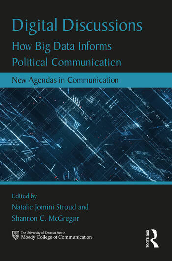 Digital Discussions How Big Data Informs Political Communication book cover