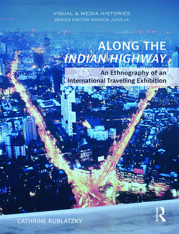 Along the Indian Highway An Ethnography of an International Travelling Exhibition book cover