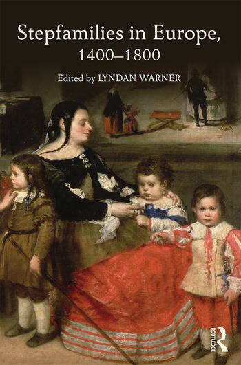 Stepfamilies in Europe, 1400-1800 book cover