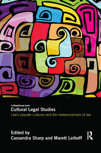 Cultural Legal Studies Law's Popular Cultures and the Metamorphosis of Law book cover