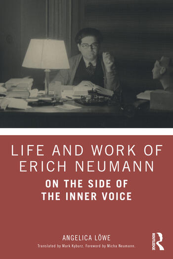 Life and Work of Erich Neumann On the Side of the Inner Voice book cover