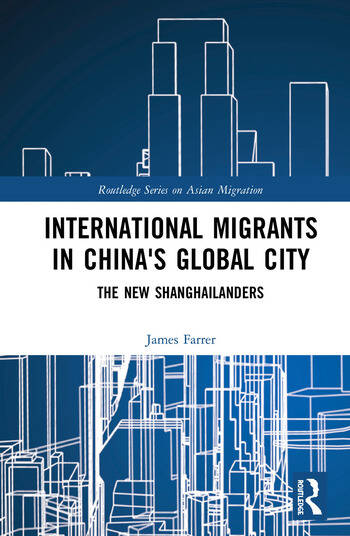 International Migrants in China's Global City The New Shanghailanders book cover