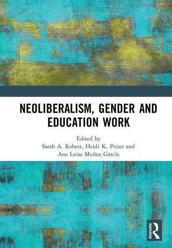 Neoliberalism, Gender and Education Work book cover
