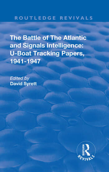 The Battle of the Atlantic and Signals Intelligence U–Boat Situations and Trends, 1941–1945 book cover