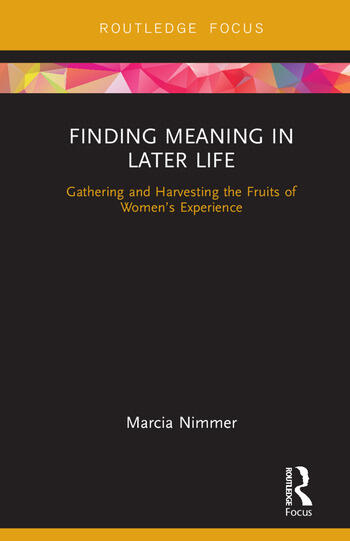 Finding Meaning in Later Life Gathering and Harvesting the Fruits of Women's Experience book cover