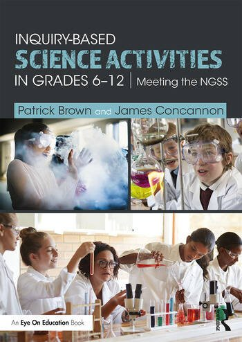 Inquiry-Based Science Activities in Grades 6-12 Meeting the NGSS book cover