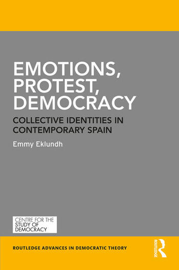 Emotions, Protest, Democracy Collective Identities in Contemporary Spain book cover
