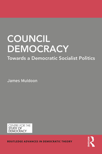 Council Democracy Towards a Democratic Socialist Politics book cover