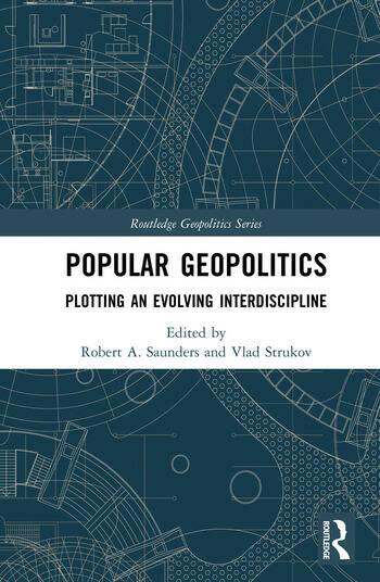 Popular Geopolitics Plotting an Evolving Interdiscipline book cover