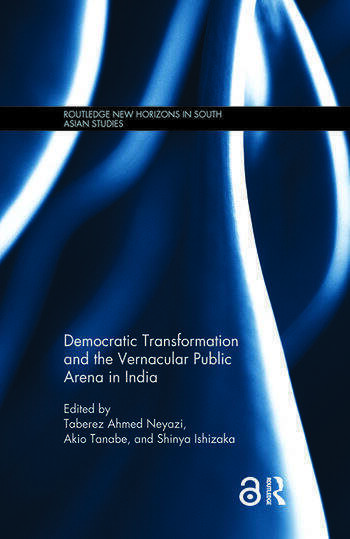 Democratic Transformation and the Vernacular Public Arena in India book cover