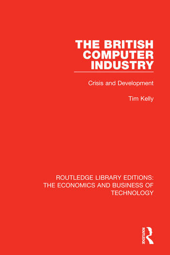 The British Computer Industry Crisis and Development book cover