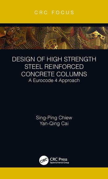 Design of High Strength Steel Reinforced Concrete Columns A Eurocode 4 Approach book cover