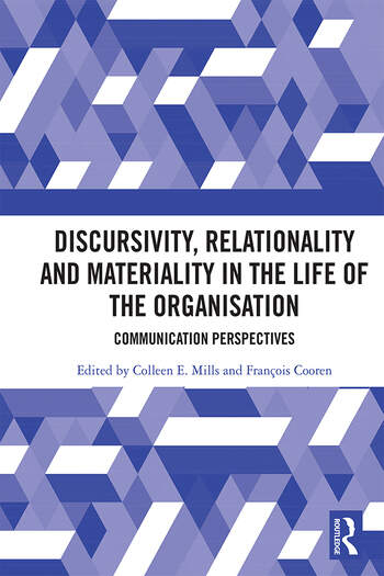 Discursivity, Relationality and Materiality in the Life of the Organisation Communication Perspectives book cover