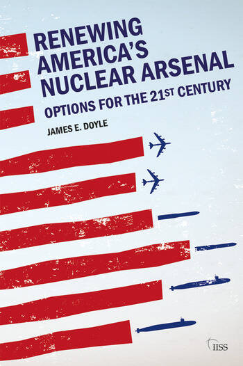 Renewing America's Nuclear Arsenal Options for the 21st century book cover