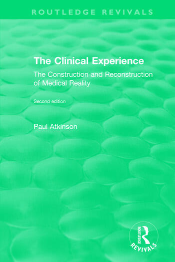 The Clinical Experience, Second edition (1997) The Construction and Reconstrucion of Medical Reality book cover