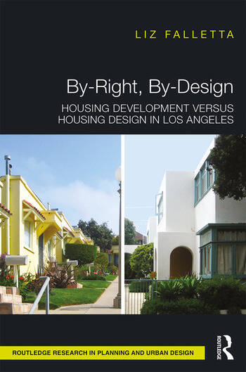 By-Right, By-Design Housing Development versus Housing Design in Los Angeles book cover