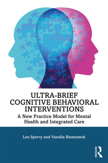 Ultra-Brief Cognitive Behavioral Interventions A New Practice Model for Mental Health and Integrated Care book cover