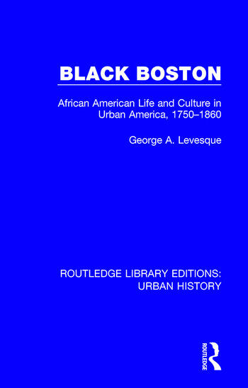 Black Boston African American Life and Culture in Urban America, 1750-1860 book cover