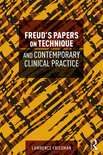 Freud's Papers on Technique and Contemporary Clinical Practice book cover
